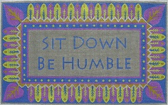 click here to view larger image of Be Humble (hand painted canvases)