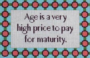 click here to view larger image of Age is a High.... (hand painted canvases)