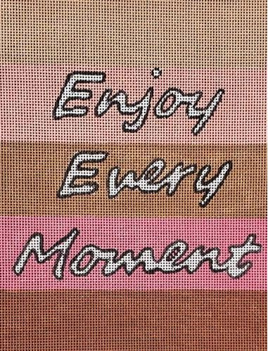 click here to view larger image of Enjoy Every Moment (hand painted canvases)