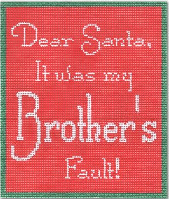 click here to view larger image of Dear Santa - It Was My Brothers Fault ! (hand painted canvases)