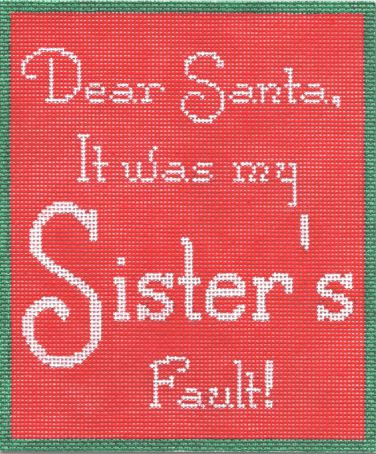 click here to view larger image of Dear Santa - It Was My Sisters Fault ! (hand painted canvases)