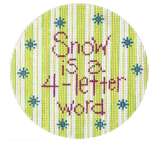 click here to view larger image of Snow is a 4-Letter Word w/Lime Stripe Background (hand painted canvases)