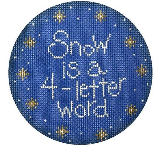 click here to view larger image of Snow is a 4-Letter Word w/Blue Background (hand painted canvases)