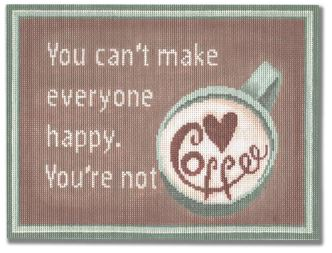 click here to view larger image of You can't make everyone happy. You're not coffee (hand painted canvases)