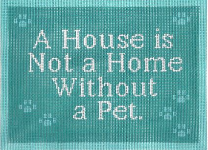 click here to view larger image of A House is not a Home Without a Pet  (hand painted canvases)