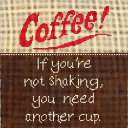 click here to view larger image of Coffee If You're Shaking You Need Another Cup (hand painted canvases)