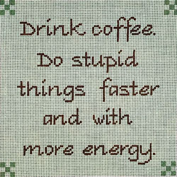 click here to view larger image of Drink Coffee Do Stupid Things (hand painted canvases)