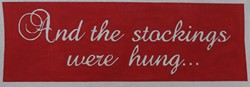 click here to view larger image of Stocking Hanger And the Stockings Were Hung/Red (hand painted canvases)