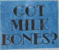 click here to view larger image of Got Milk Bones? (hand painted canvases)
