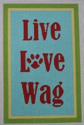 click here to view larger image of Live Love Wag (hand painted canvases)