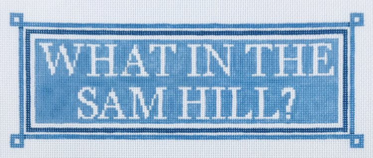 click here to view larger image of What in the Sam Hill ? (hand painted canvases)