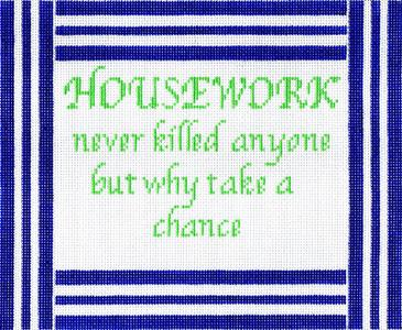 click here to view larger image of Housework Never (hand painted canvases)
